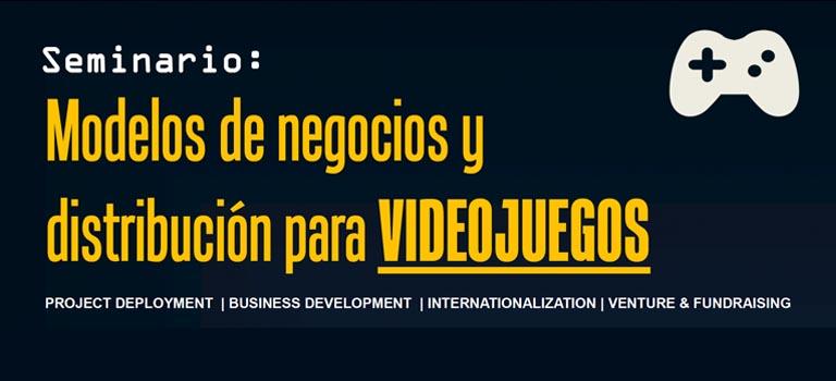 ¡No se lo pierdan! – Seminario: Modelos de negocios y distribución para VIDEOJUEGOS